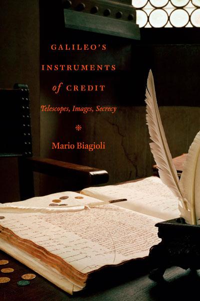 GALILEO'S INSTRUMENTS OF CREDIT: TELESCOPES, IMAGES, SECRECY - Mario Biagioli